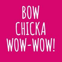 bowchikawowow