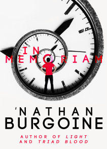 ID: In Memoriam book cover. Swirling timepiece against a light grey background. Man in red shirt and black pants has his back to us while standing akimbo. Text reads: IN MEMORIAM, 'Nathan Burgoine, Author of Light and Triad Blood.