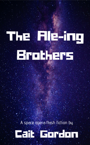 ID: Starry space. Text reads: The Ale-ing Brothers, A space opera flash fiction by Cait Gordon
