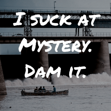 ID: Boat by the locks. Text reads: I suck at Mystery. Dam it. A flash fiction by Cait Gordon.