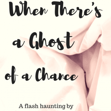 ID: Pink fabric with black text. Text reads: When There's a Ghost of a Chance, A flash haunting by Cait Gordon