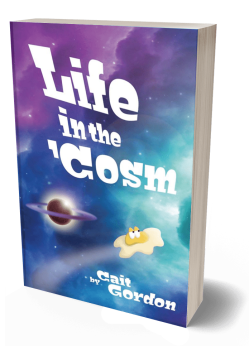 ID, book cover: Purple, blue, and teal nebulae behind a ringed planet. Hurtling through space is Splot, an alien resembling a fried egg. Text reads: Life in the 'Cosm, by Cait Gordon.