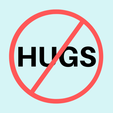 "Aqua square background. Red circle with line through it in the ""Do not"" symbol. The word Hugs is in the middle of the circle."