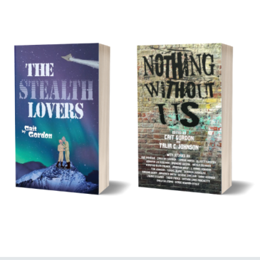 Book covers for The Stealth Lovers and Nothing Without Us