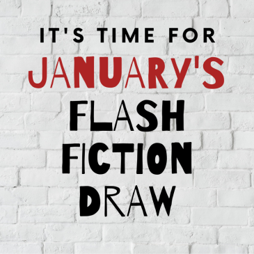 White brick wall. Text reads: It's time for January's Flash Fiction Draw