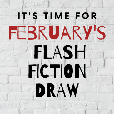 White brick wall. Text reads: It's time for February's Flash Fiction Draw
