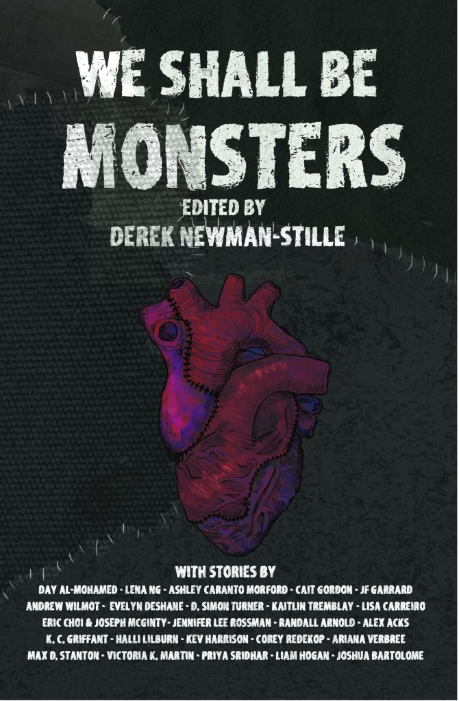 ID, book cover: A stitched heart against a black stitched background. Title: We Shall Be Monsters, Edited By Derek Newman-Stille.