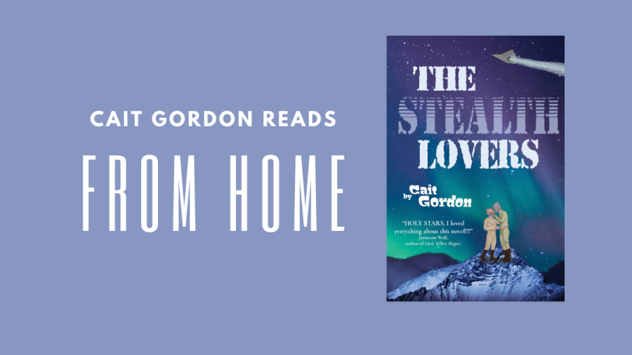 Cait Gordon Reads From Home, featuring The Stealth Lovers (book cover is shown)