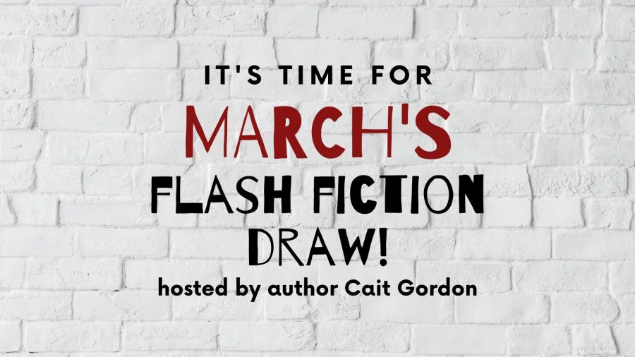 White brick wall. Text reads: It's time for March's Flash Fiction Draw