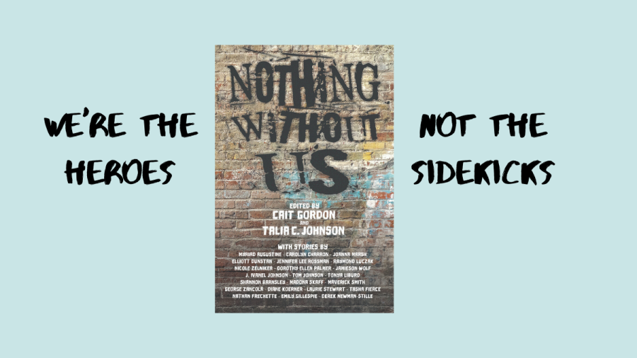 Nothing Without Us cover and slogan: We're the heroes, not the sidekicks.