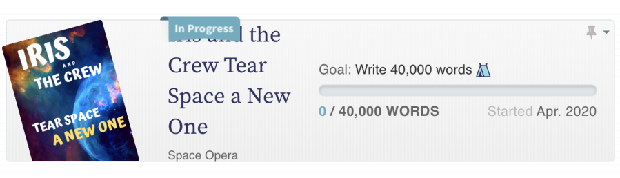 My dashboard from Camp NaNoWriMo, announcing Iris and the Crew Tear Space a New One.