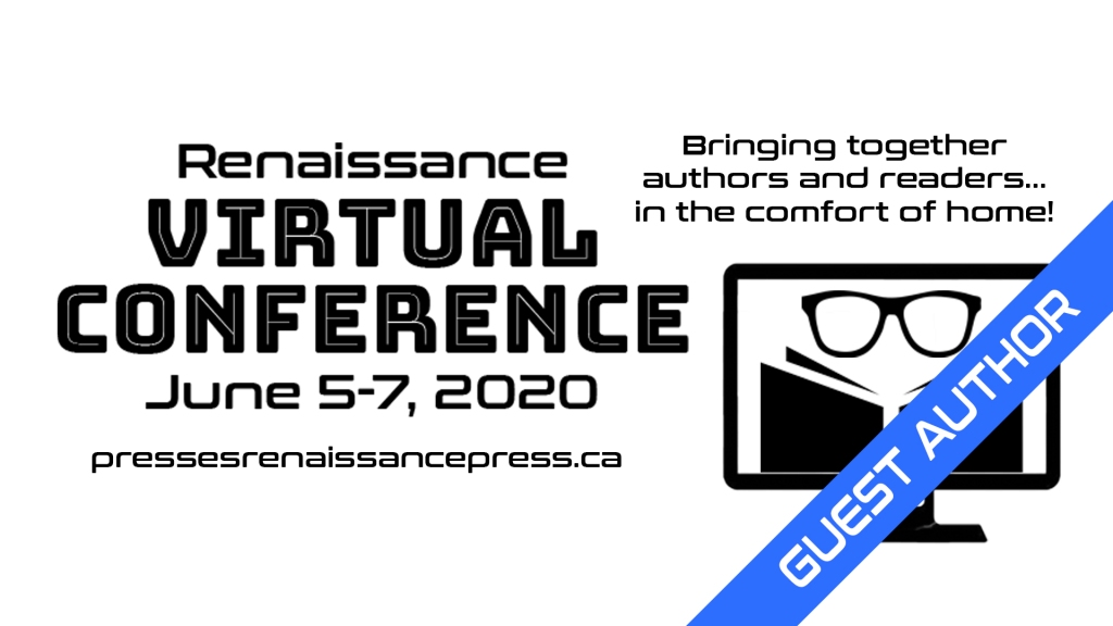 ID: Virtual con banner. Renaissance Virtual Conference, June 5-7, 2020 (pressesrenaissancepress.ca). Bringing together authors and readers in the comfort of home. (A black and white graphic of a computer desk displaying glasses reading a book. A blue sash that says GUEST AUTHOR is placed diagonally over the graphic.)
