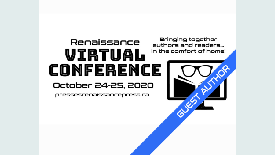 Image of black and white clipart of a computer minotor displaying glasses reading a book. A blue banner has white text: Guest Author. Advert reads: Renaissance Virtual Conference, October 24-25, 2020, pressesrenaissancepress.ca, bringing together authors and readers in the comfort of home!