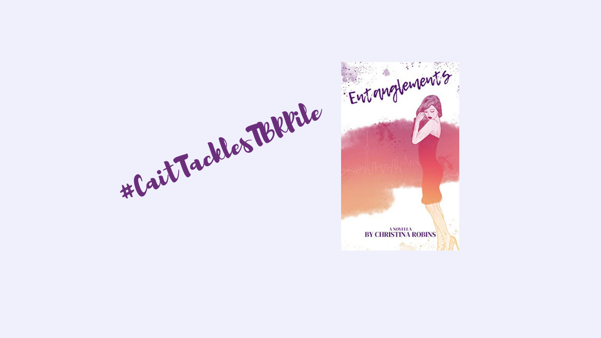 ID: Pale purple background, purple script font that says #CaitTacklesTBRPile, and a copy of Entanglements by Christina Robins